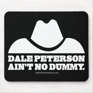 Dale Peterson Aint No Dummy Mouse Pad