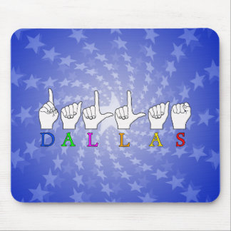 DALLAS ASL FINGERSPELLED SIGN MOUSE PAD
