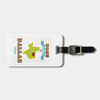 Dallas, Texas Map – Home Is Where The Heart Is Luggage Tag