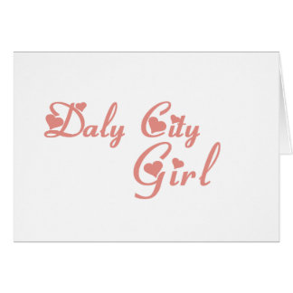 Daly City Girl tee shirts Greeting Cards