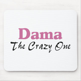 Dama The Crazy One Mousepad
