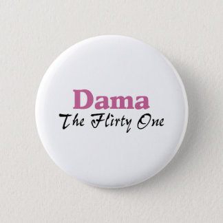 Dama The Flirty One 6 Cm Round Badge