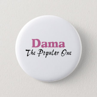 Dama The Popular One 6 Cm Round Badge