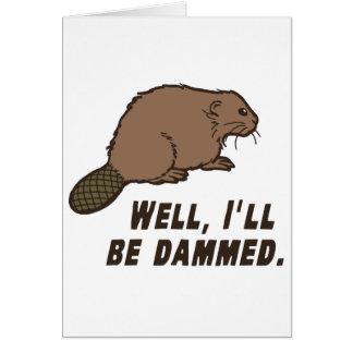 Dammed Beaver Greeting Card