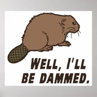 Dammed Beaver Posters