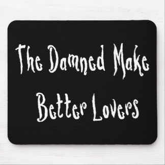 Damned Good Lover Mouse Mat
