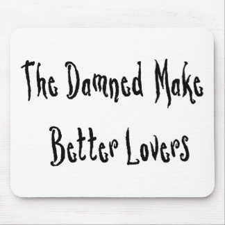 Damned Good Lover Mouse Pad