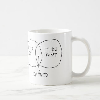Damned If You Do, Damned If You Don't Basic White Mug