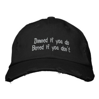 Damned If You Do Embroidered Baseball Caps