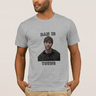 Dan Is Young T-Shirt