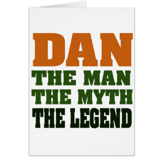 Dan - the Man, the Myth, the Legend! Greeting Card