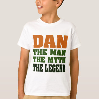 Dan - the Man, the Myth, the Legend! Tee Shirts