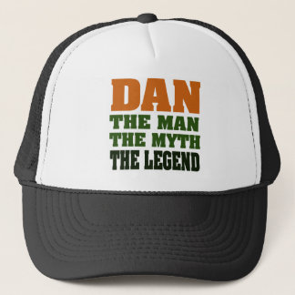 Dan - the Man, the Myth, the Legend! Trucker Hat