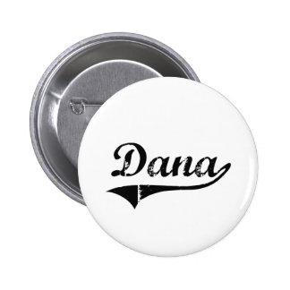 Dana Classic Style Name Pinback Button