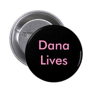 Dana Lives Button