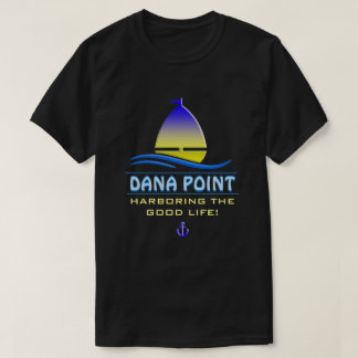 Dana Point Harbour, CA T-Shirt