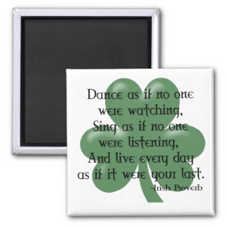 Dance as if :: Irish Proverb (Black Design) Square Magnet