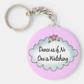 Dance As If No One Is Watching Basic Round Button Key Ring