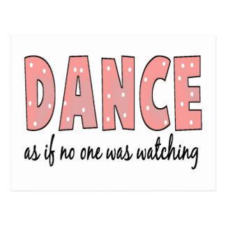 Dance As If No One Is Watching Postcard
