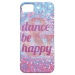 Dance & Be Happy iphone case iPhone 5 Case