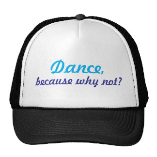 Dance, because why not? cap