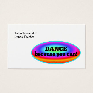 """Dance Because You Can"" Psychedelic Colorful Dance Business Card"