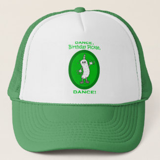 Dance, Birthday Pickle, Dance! Trucker Hat
