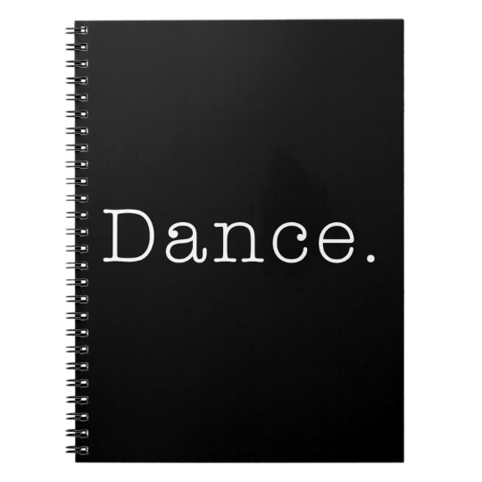 Dance. Black And White Dance Quote Template Notebook