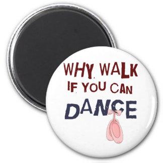Dance don´t  Walk 6 Cm Round Magnet