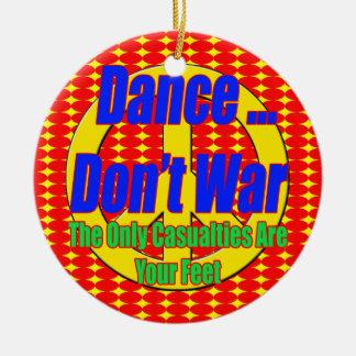 Dance Don't War Christmas Ornament