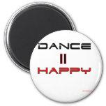Dance Equals Happy Fridge Magnets