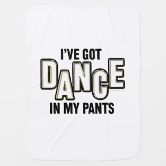 Dance In My Pants Baby Blanket