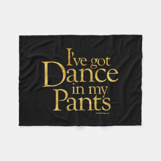 Dance In My Pants Fleece Blanket