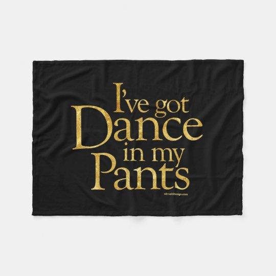 Dance In My Pants Fleece Blanket