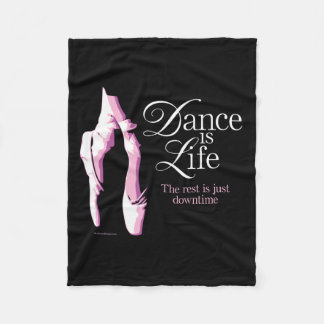 Dance Is Life Fleece Blanket