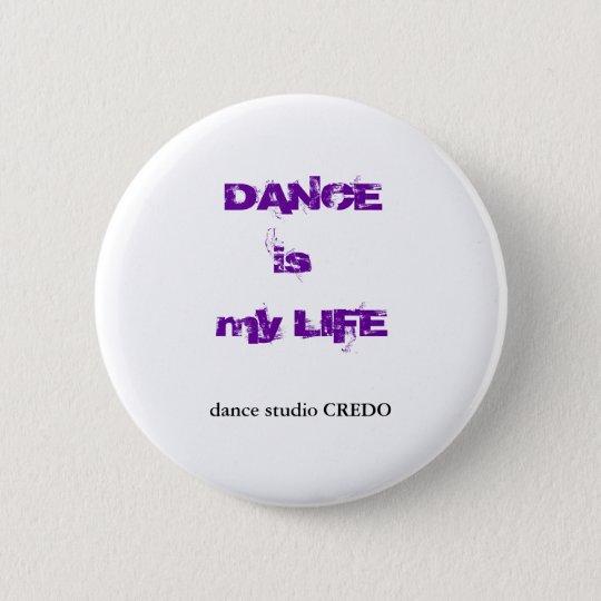 DANCE is my LIFE 6 Cm Round Badge