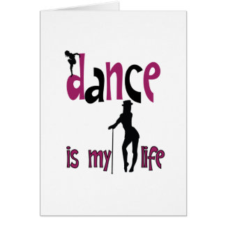 Dance is my life greeting card
