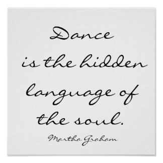 Dance is the hidden language of the soul Mar Print