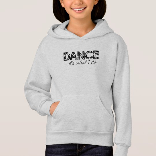 Dance it's what I do Hoodie - Ash