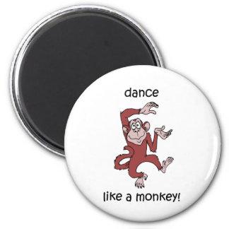 Dance like a monkey! 6 cm round magnet