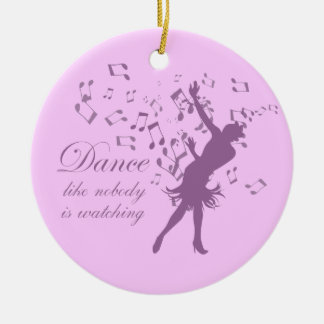 Dance like nobody is watching fun music ornament