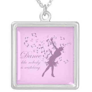 Dance like nobody is watching jewelry necklace
