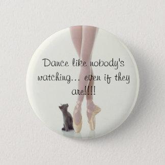 Dance Like Nobody's Watching 6 Cm Round Badge