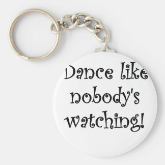 Dance like Nobodys Watching Basic Round Button Key Ring