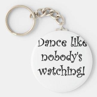Dance like Nobodys Watching Basic Round Button Key Ring