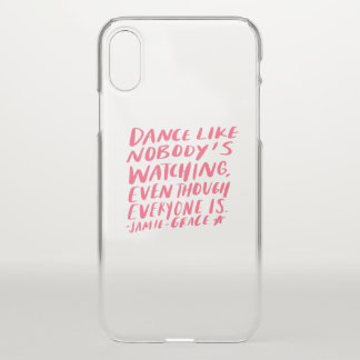 dance like nobody's watching, even though everyone iPhone x case