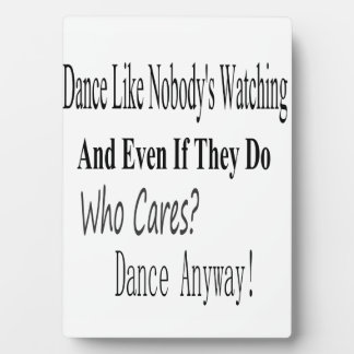 Dance Like Nobody's Watching Plaque