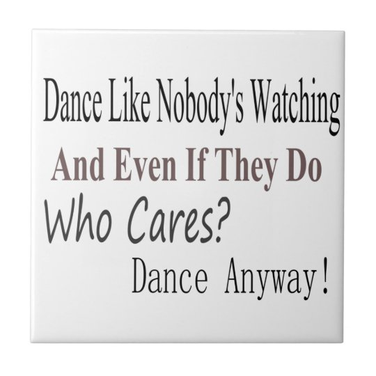 Dance Like Nobody's Watching Small Square Tile
