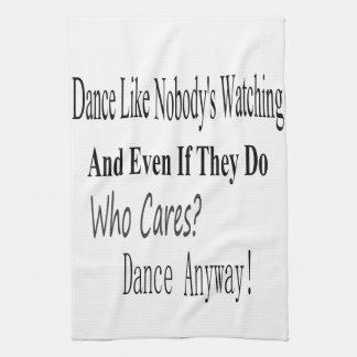 Dance Like Nobody's Watching Tea Towel