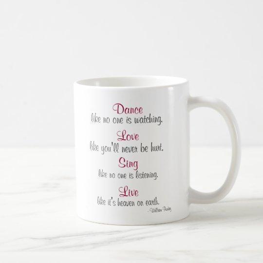 Dance, Love, Sing, Live Coffee Mug